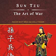 The Art of War (       UNABRIDGED) by Sun Tzu Narrated by Scott Brick, Shelly Frasier