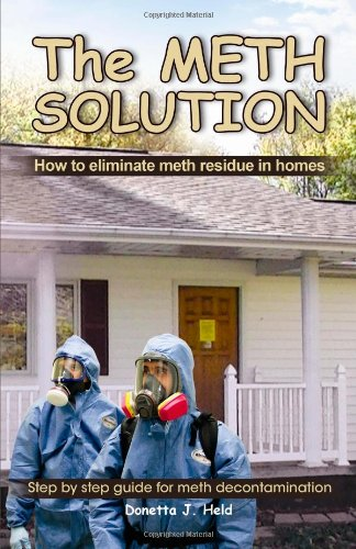 The Meth Solution, How To Eliminate Meth Residue In Homes