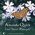 Wait Until Midnight (       UNABRIDGED) by Amanda Quick Narrated by Gordon Griffin