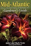 img - for Mid-Atlantic Gardener's Guide (Gardener's Guides) by Andre Viette (January 15,2003) book / textbook / text book