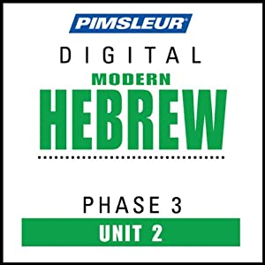 Hebrew Phase 3, Unit 02: Learn to Speak and Understand Hebrew with Pimsleur Language Programs | [Pimsleur]