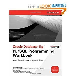 Oracle Database 11g PL/SQL Programming Workbook (Oracle Press) Michael McLaughlin and John Harper