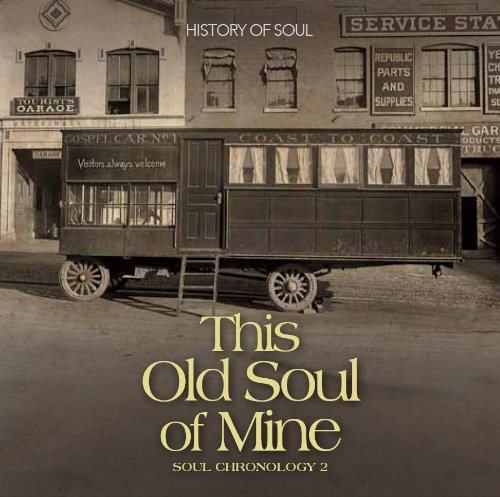 This Old Soul of Mine: Soul Chronology 1951-54 - This Old Soul of Mine: Soul Chronology 2 1951-54