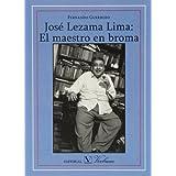 José Lezama Lima. El maestro en broma (Ensayo)
