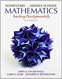 Elementary and Middle School Mathematics: Teaching Developmentally with Field Experience Guide (8th Edition)