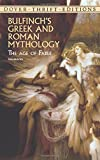img - for Bulfinch's Greek and Roman Mythology: The Age of Fable (Dover Thrift Editions) book / textbook / text book