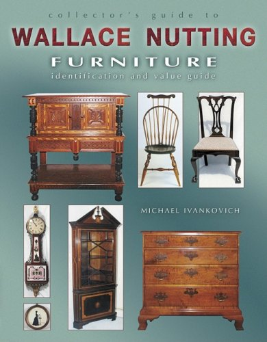 Collector 39 s guide to wallace nutting furniture for Furniture valuation guides