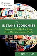 The Instant Economist: Everything You Need to Know about How the Economy Works   [INSTANT ECONOMIST] [Paperback]