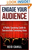 Engage Your Audience: A Public Speaking Guide to Successfully Conveying  Ideas