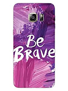 Samsung Note 5 Edge Back Cover - Be Brave - Typography - Designer Printed Hard Shell Case