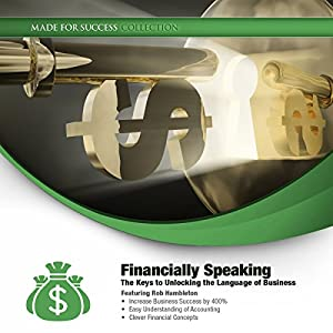 Financially Speaking: The Keys to Unlocking the Language of Business | [Rob Hambleton]
