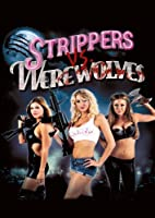 Strippers Vs.Werewolves