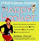 Stitch 'N Bitch Crochet: The Happy Hooker (0761139850) by Debbie Stoller
