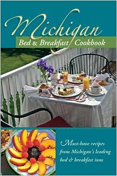 Download ebook Michigan Bed & Breakfast Cookbook