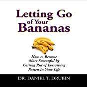 Letting Go of Your Bananas | [Daniel T. Drubin]