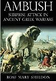 Ambush: Surprise Attack in Ancient Greek Warfare