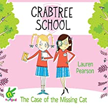 The Case of the Missing Cat: Crabtree School 4 (       UNABRIDGED) by Lauren Pearson Narrated by Daisy Donovan