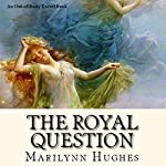 The Royal Question: The Mystical Captive Series (Volume 3) | Marilynn Hughes