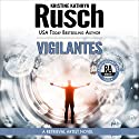 Vigilantes: Anniversary Day Saga, Book 6 (Retrieval Artist Universe) Audiobook by Kristine Kathryn Rusch Narrated by Jay Snyder