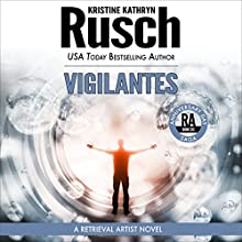 Vigilantes: Anniversary Day Saga, Book 6 (Retrieval Artist Universe) (       UNABRIDGED) by Kristine Kathryn Rusch Narrated by Jay Snyder