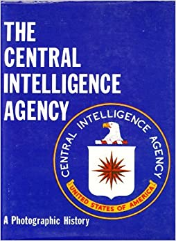 history of the central intelligence agency essay The role of intelligence during the cold war  cold war intelligence and history  retrieved april 1, 2012, from central intelligence agency,.