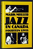 Jazz in Canada (0802024769) by Miller, Mark