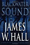 Blackwater Sound: A Novel (0312203845) by Hall, James W.