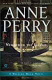 Weighed in the Balance: A William Monk Novel (Mortalis) (034551405X) by Perry, Anne