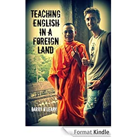 Teaching English in a Foreign Land: Travel Adventures of a TEFL Teacher (English Edition)