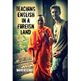 Teaching English in a Foreign Land: Travel Adventures of a TEFL Teacherby Barry O'Leary