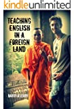 Teaching English in a Foreign Land: Travel Adventures of a TEFL Teacher