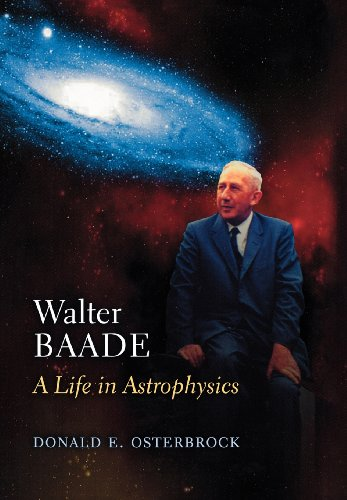 Walter Baade: A Life In Astrophysics.
