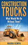Construction Trucks!  What Would We D...