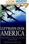 Luftwaffe Over America: The Secret Pl...