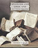 Mysticism and Logic and Other Essays