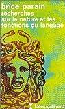 Recherches sur la nature et les fonctions du langage par Parain