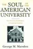 The Soul of the American University: From Protestant Establishment to Established Nonbelief