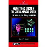 Neurosteroid Effects in the Central Nervous System: The Role of the GABA-A Receptor (Frontiers in Neuroscience...