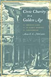 img - for Civic Charity in a Golden Age: ORPHAN CARE IN EARLY MODERN AMSTERDAM book / textbook / text book