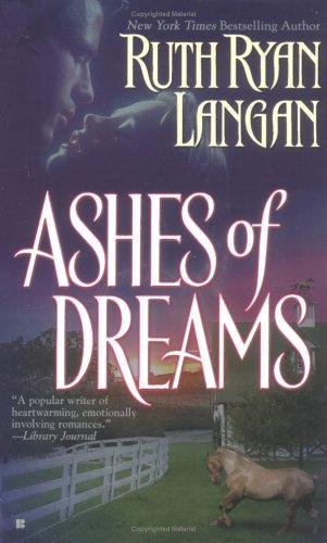 Ashes of Dreams (Berkley Sensation), RUTH RYAN LANGAN