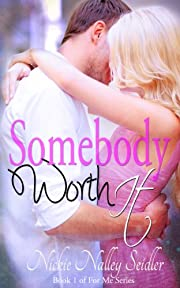 Somebody Worth It (For Me Series Book 1)