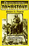 Destination Tombstone: Adventures of a Prospector