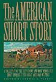 The American Short Story: A Collection of the Best Known and Most Memorable Stories by the Great American Authors