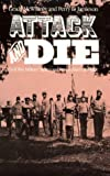 Attack and Die: Civil War Military Tactics and the Southern Heritage
