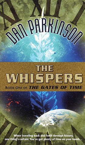 Whispers (The Gates of Time , No 1), Dan Parkinson