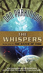 The Whispers (The Gates of Time , No 1) by Dan Parkinson