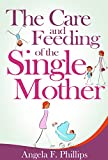 The Care and Feeding of the Single Mother