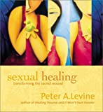 Sexual Healing (Transform the Sacred Wound)