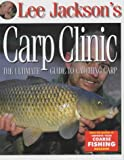 img - for Lee Jackson's Carp Clinic: The Ultimate Guide to Catching Carp book / textbook / text book