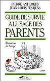 Le guide de survie � l'usage des parents : Les enfants sont �patants... Quand ils dorment par Fetjaine